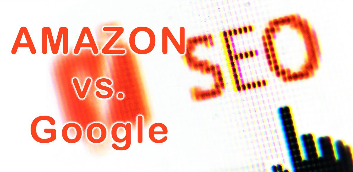 Amazon SEO vs. Google SEO – wo liegen die Unterschiede in der Technik?